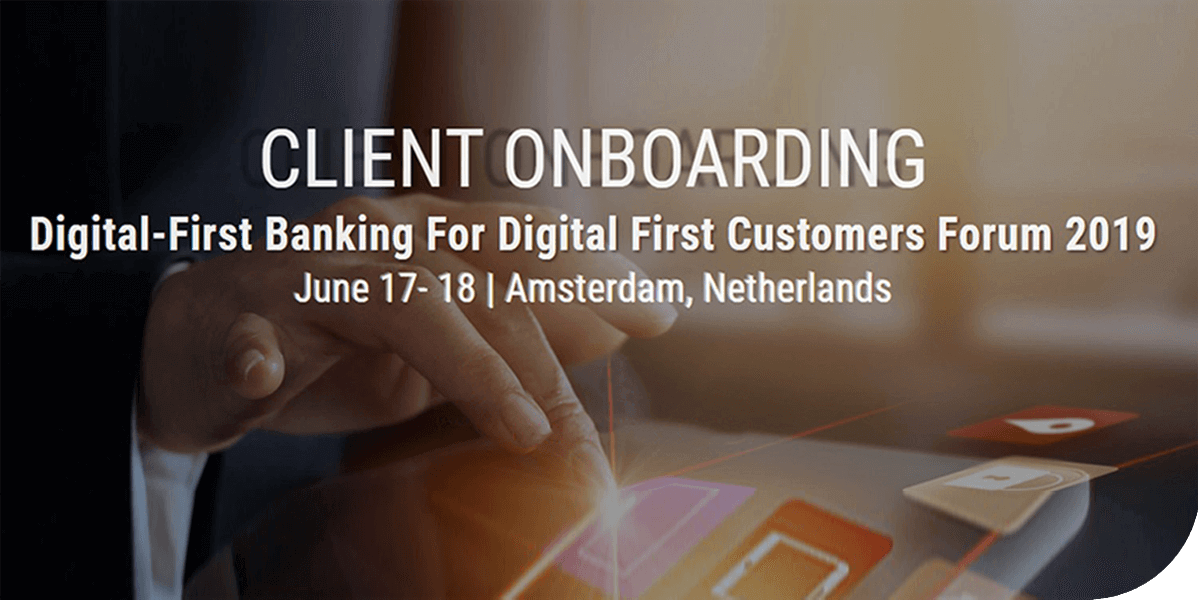 Client Onboarding - Digital-first Banking for digital first customer forum 2019
